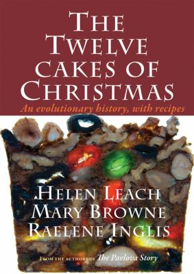 Cover image for The twelve cakes of Christmas : an evolutionary history, with recipes