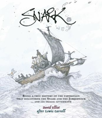 Cover image for Snark : being a true history of the expedition that discovered the Snark and the Jabberwock... and its tragic aftermath