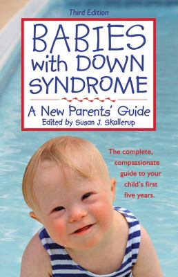 Cover image for Babies with Down syndrome : a new parents' guide