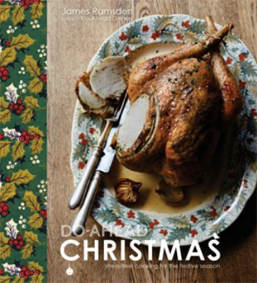 Cover image for Do-ahead Christmas : stress-free cooking for the festive season