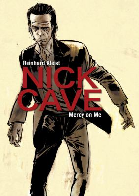 Cover image for Nick Cave [text (graphic novel)] : mercy on me