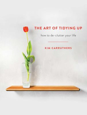Cover image for The art of tidying up : how to de-clutter your life