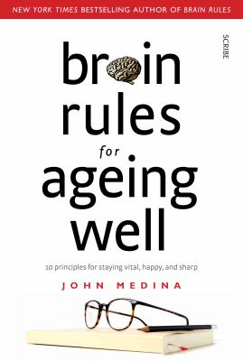 Cover image for Brain rules for ageing well : 10 principles for staying vital, happy, and sharp