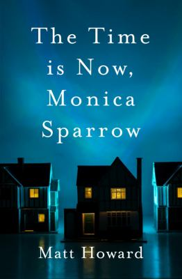 Cover image for The time is now, Monica Sparrow