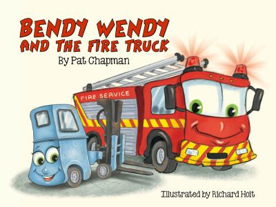 Cover image for Bendy Wendy and the fire truck