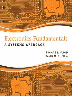 Electronics Fundamentals : a systems approach