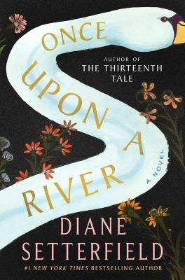 Cover image for Once Upon a River / by Diane Setterfield