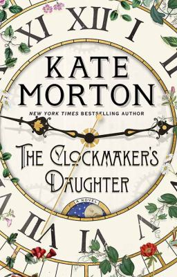 Cover image for The clockmaker's daughter [large print] : a novel / Kate Morton.
