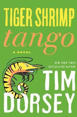 Cover image for Tiger shrimp tango / Tim Dorsey.