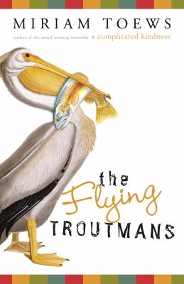 Cover image for The flying Troutmans / Miriam Toews.