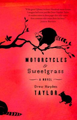 Motorcycles and Sweetgrass by Drew Hayden Taylor