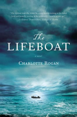 Cover image for The lifeboat : a novel / Charlotte Rogan.