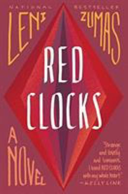 Cover image for Red clocks / Leni Zumas.