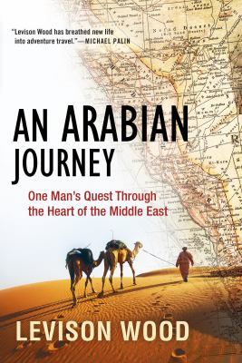 An Arabian Journey by Levison Wood