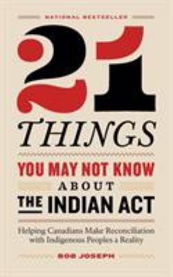 21 Things to Know About the Indian Act by Bob Joseph