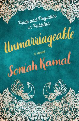 Cover image for Unmarriageable : a novel / Soniah Kamal.