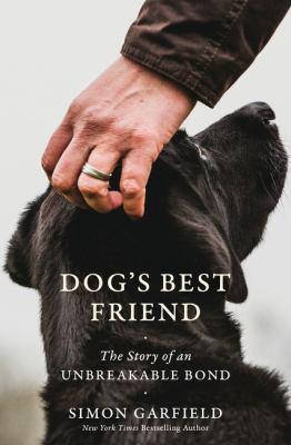 Cover image for Dog's best friend : the story of an unbreakable bond