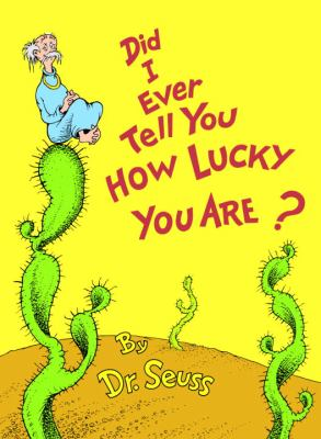 Cover image for Did I ever tell you how lucky you are?
