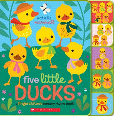Cover image for Five little ducks : a fingers & toes nursery rhyme book