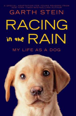 Cover image for Racing in the rain : my life as a dog