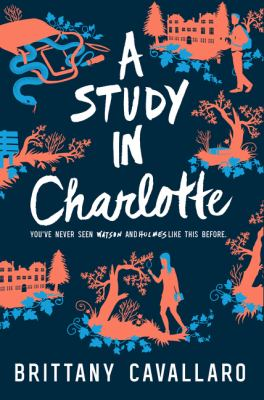 Cover image for A study in Charlotte : a Charlotte Holmes novel