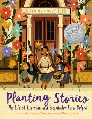 Cover image for Planting stories : the life of librarian and storyteller Pura Belpré