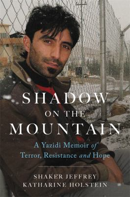Cover image for Shadow on the mountain : a Yazidi memoir of terror, resistance, and hope