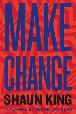 Cover image for Make change : how to fight injustice, dismantle systemic oppression, and own our future