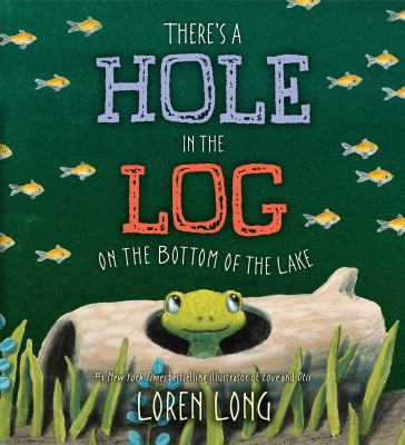 Cover image for There's a hole in the log on the bottom of the lake
