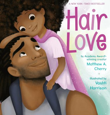 Cover image for Hair love : a celebration of daddies and daughters everywhere