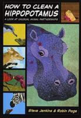 Cover image for How to clean a hippopotamus : a look at unusual animal partnerships