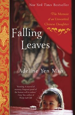Cover image for Falling leaves : the true story of an unwanted Chinese daughter