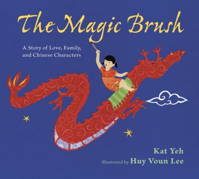 Cover image for The magic brush : a story of love, family, and Chinese characters
