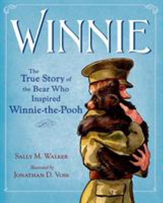 Cover image for Winnie : the true story of the bear who inspired Winnie-the-Pooh