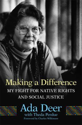 Cover image for Making a difference : my fight for native rights and social justice