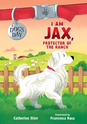 Cover image for I am Jax, protector of the ranch