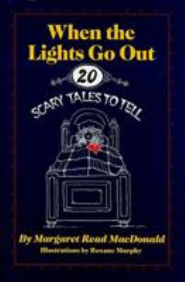Cover image for When the lights go out : twenty scary tales to tell