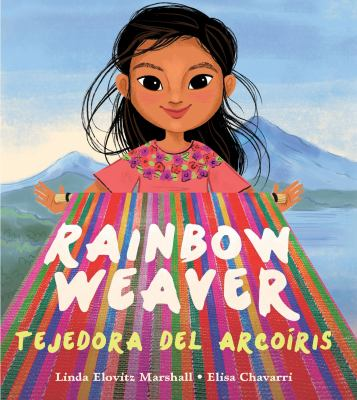 Cover image for Rainbow weaver = Tejedora del arcoíris