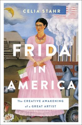Cover image for Frida in America : the creative awakening of a great artist