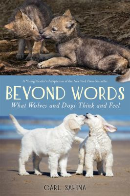 Cover image for Beyond words : what wolves and dogs think and feel