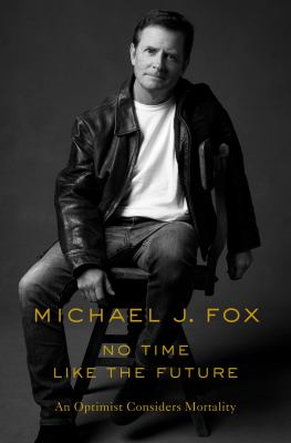 Cover image for No time like the future : an optimist considers mortality