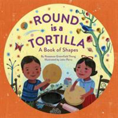 Cover image for Round is a tortilla : a book of shapes