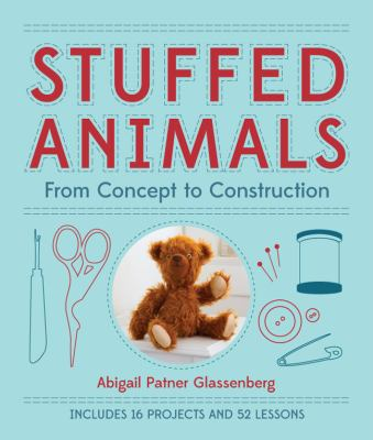 Cover image for Stuffed animals : from concept to construction