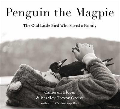 Cover image for Penguin the magpie : the odd little bird who saved a family