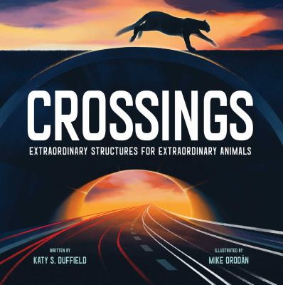 Cover image for Crossings : extraordinary structures for extraordinary animals