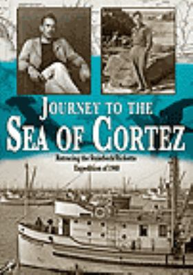 Cover image for Journey to the Sea of Cortez retracing the Steinbeck/Ricketts expedition of 1940