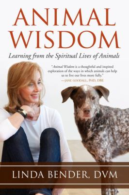 Cover image for Animal wisdom : learning from the spiritual lives of animals