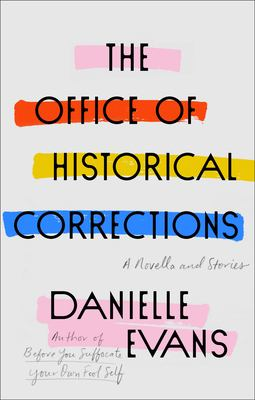 Cover image for The office of historical corrections : a novella and stories