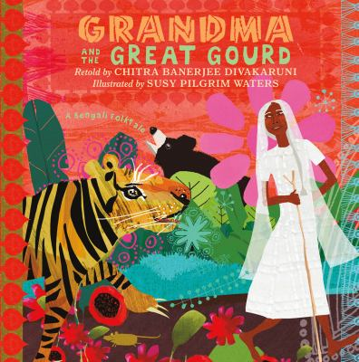 Cover image for Grandma and the great gourd : a Bengali folk tale