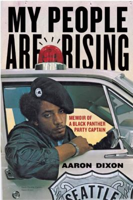 Cover image for My people are rising : memoir of a Black Panther Party captain